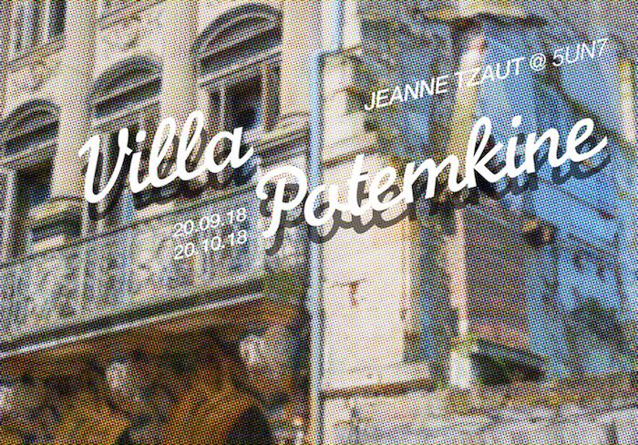 Villa Potemkine / solo show / Jeanne Tzaut