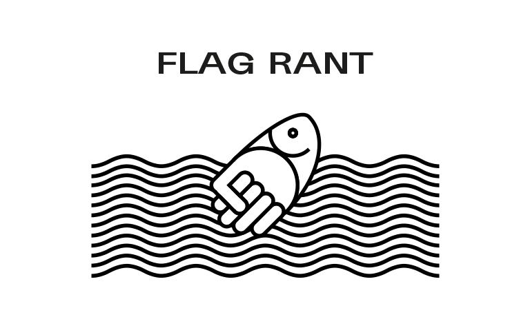 [Exposition] Flag rant