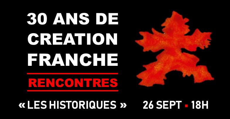 30 ans de Création Franche : rencontres